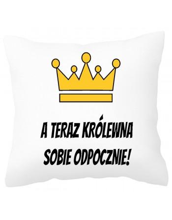 Poduszka na prezent - A teraz Królewna sobie odpocznie!