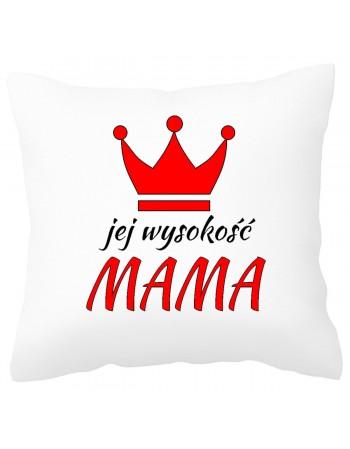 Poduszka na prezent dla Mamy - Jej Wysokość MAMA